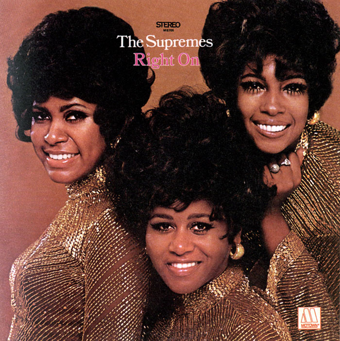 Supremes 1970s Right On